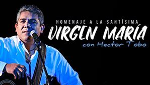 Homenaje a la Virgen Maria por HECTOR TOBO en Bogotá