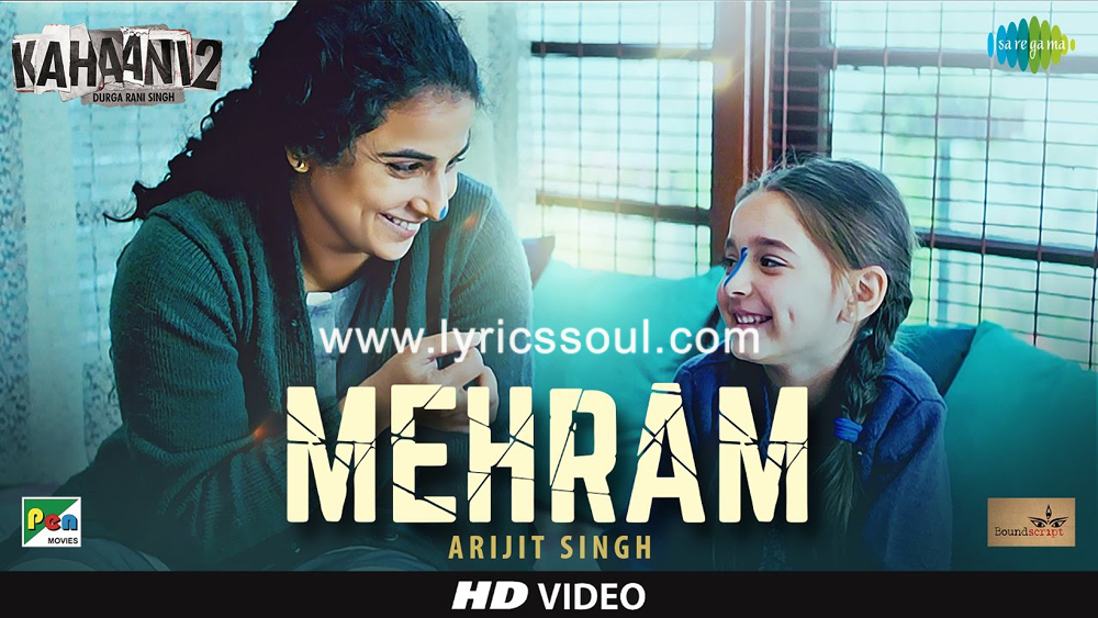 The Mehram lyrics from 'Kahaani 2', The song has been sung by Arijit Singh, , . featuring Vidya Balan, , , . The music has been composed by Clinton Cerejo, , . The lyrics of Mehram has been penned by Amitabh Bhattacharya,
