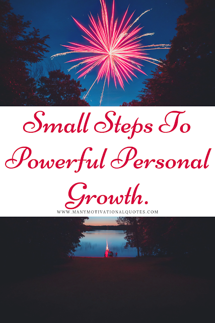 Small Steps To Powerful Personal Growth.