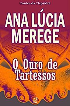 O Ouro de Tartessos Ana Lúcia Merege
