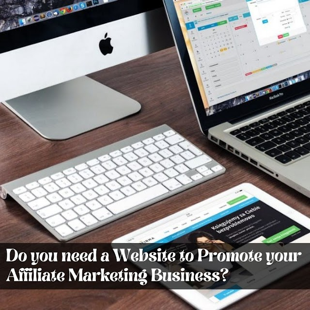 Do you need a Website to Promote your Affiliate Marketing Business?