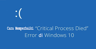 Cara Memperbaiki Critical Process Died di Windows 10