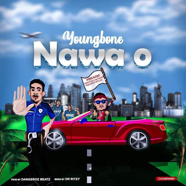 MUSIC: Youngbone - Nawa O