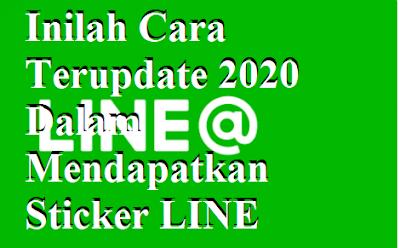 Inilah Cara Terupdate 2020 Dalam Mendapatkan Sticker LINE