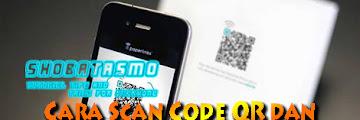 Cara Scan QR Code dan Scan Barcode, Terbukti Akurat