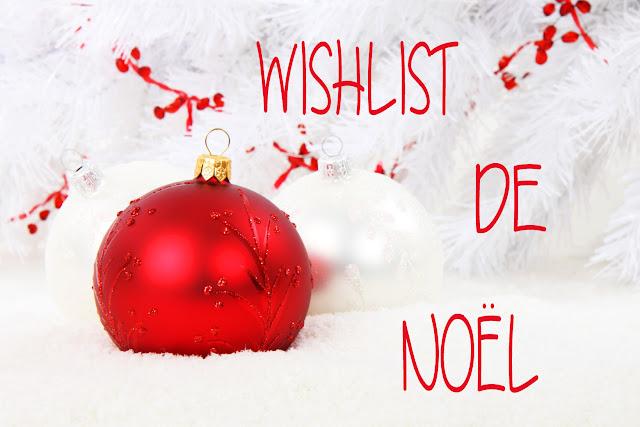 🎄 Ma wishlist de Noël 🎄