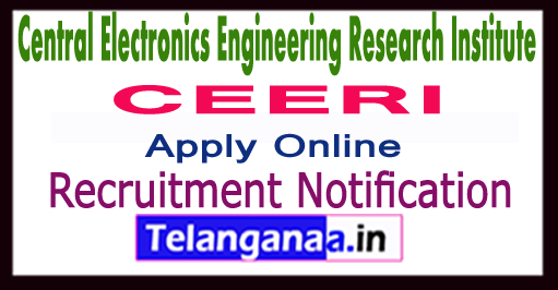 CEERI Central Electronics Engineering Research Institute Recruitment Notification 2017 Apply