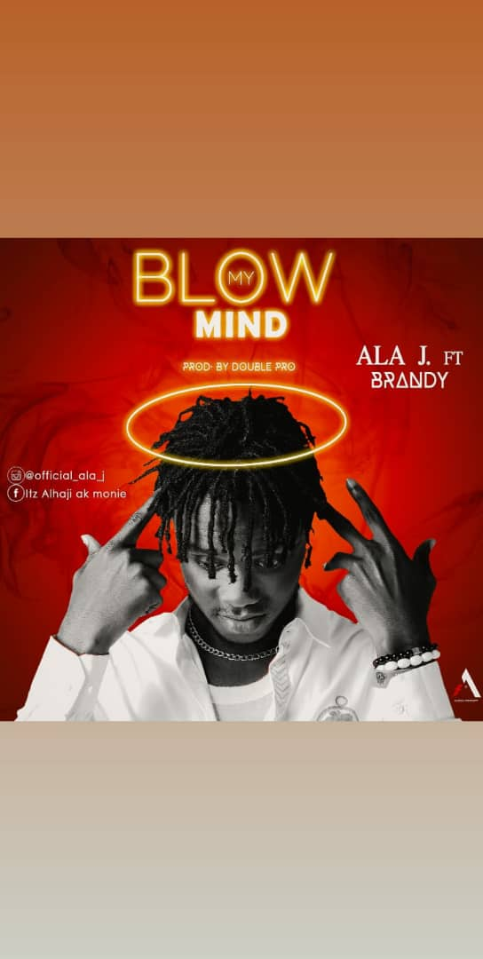 Music : ALA J  X BRANDY - BLOW MY MIND
