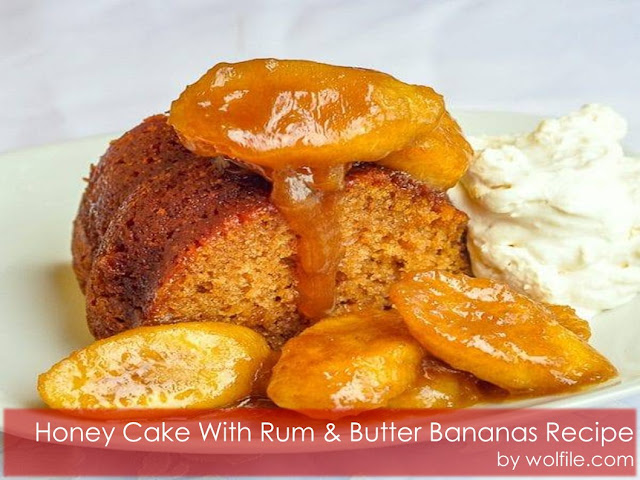 Honey Cake With Rum & Butter Bananas Recipe #Cake