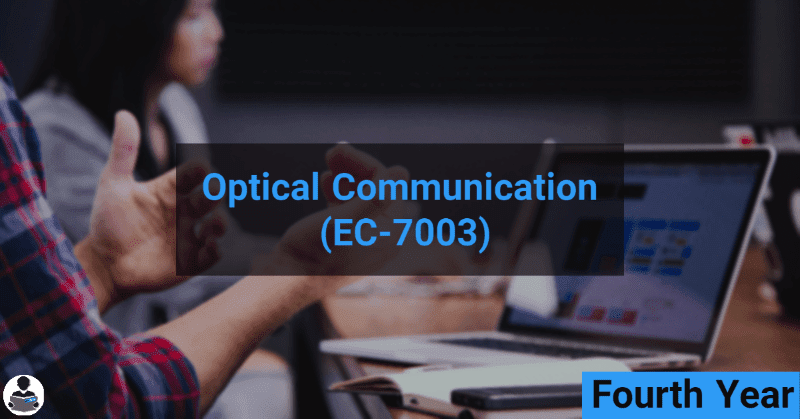 Optical Communication (EC-7003) RGPV notes CBGS Bachelor of engineering