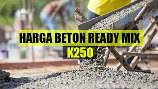 harga beton ready mix k 250