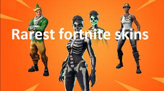 Rarest fortnite skins, please know!!!