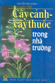 Cây cảnh - Cây thuốc trong nhà trường - Nguyễn Hữu Đảng