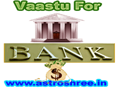vaastu for banks by astrologer