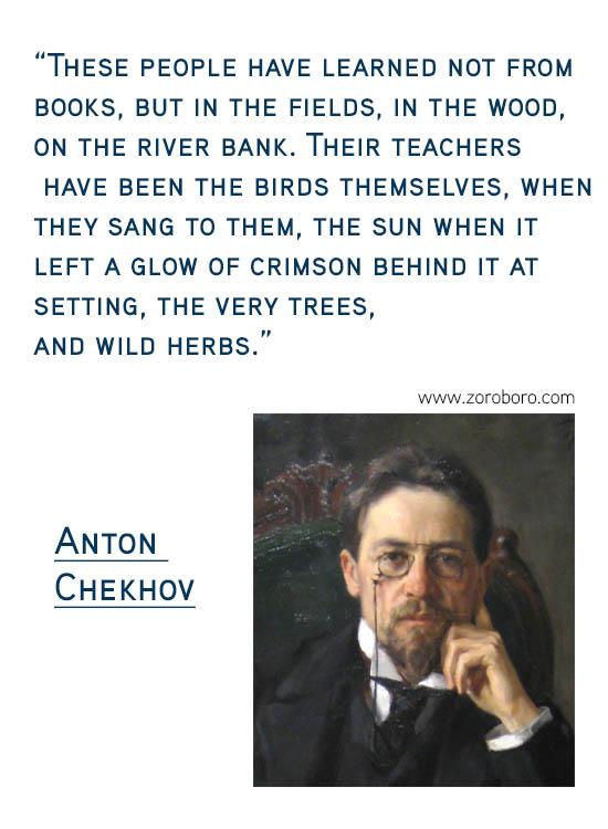Anton Chekhov Quotes. Beauty, Inspirational, life, reason, truth, Understand, Wisdom, Anton Chekhov Short Quotes, Anton Chekhov Philosophy, Anton Chekhov life lessons.
