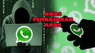 Tips Mengamankan Akun Whatsapp Dari Peretasan Dan Pembajakan