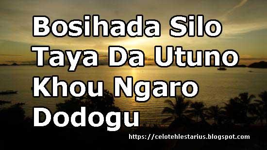 Bosihada Silo Taya Lirik |Da Utuno Khou Ngaro Dodogu
