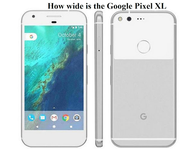 How wide is the Google Pixel XL?