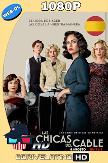 Las Chicas Del Cable (2019) Temporada 04 NF WEB-DL 1080p Castellano MKV