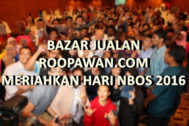 BAZAR JUALAN ROOPAWAN.COM MERIAHKAN HARI NBOS 2016