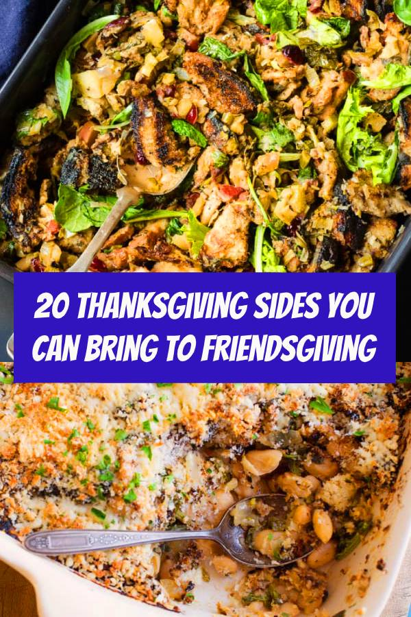 20 Thanksgiving Sides You Can Bring to Friendsgiving #thanksgiving #Friendsgiving #sidedish