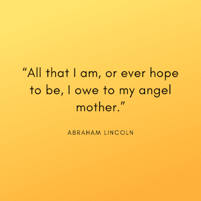 Mothers Day Quotes Image by Abraham lincoln