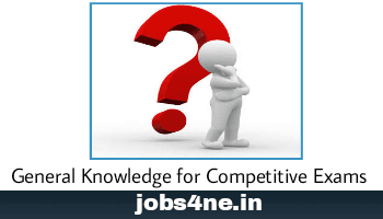 General Knowledge for Competitive Exams- UPSC/ State PCS/ SSC/ Defence/ Banking/ Insurance