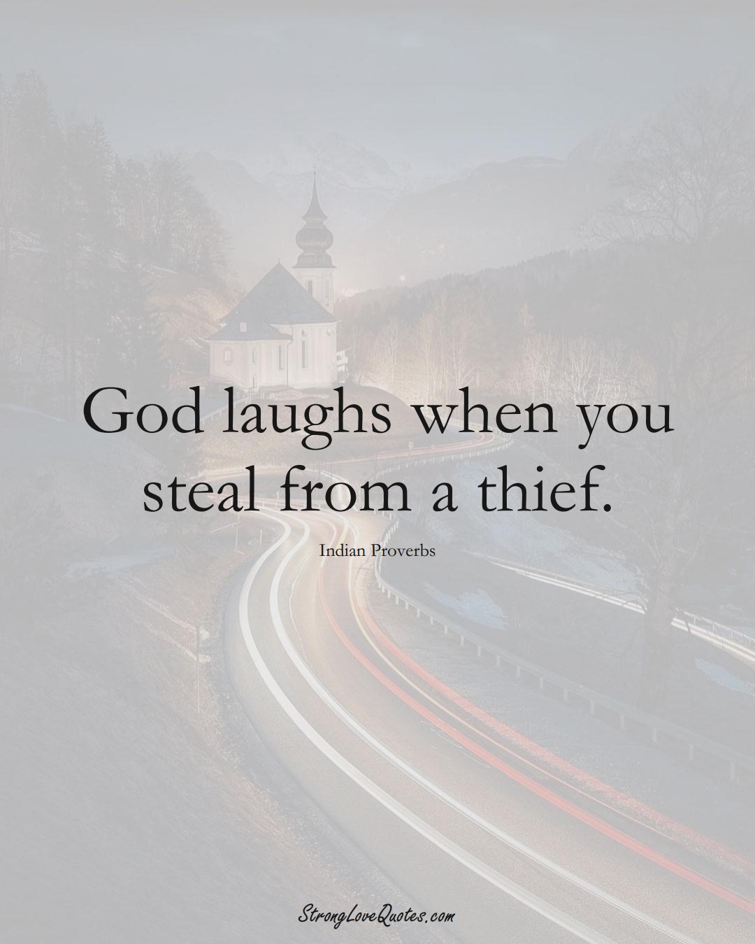 God laughs when you steal from a thief. (Indian Sayings);  #AsianSayings