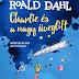 Roald Dahl: Charlie és a nagy üveglift
