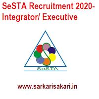 SeSTA Recruitment 2020- Integrator/ Executive