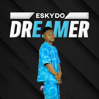VIRAL VIDEO + MP3: Eskydo - Dreamer