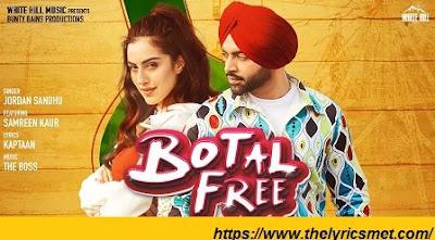 Botal Free Song Lyrics | Jordan Sandhu feat. Samreen Kaur | The Boss  | New Punjabi Song 2020