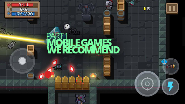 Mobile Games We Recommend Part 1
