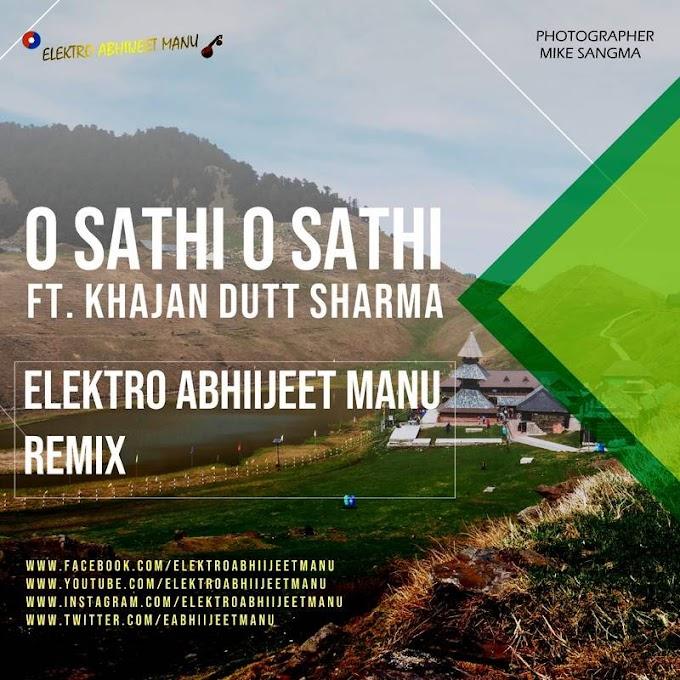 O Sathi O Sathi (Remix) - Elektro Abhiijeet Manu