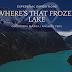 Where's that frozen lake?