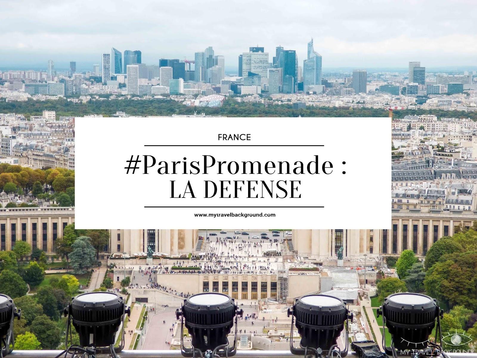 My Travel Background : Paris Promenade La Défense