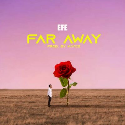Efe – Far Away | Audio Download