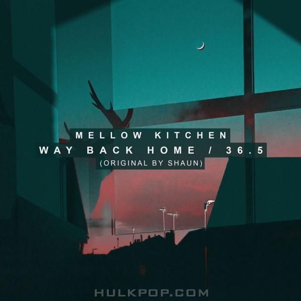 Mellow Kitchen – Way Back Home, 36.5 – Single