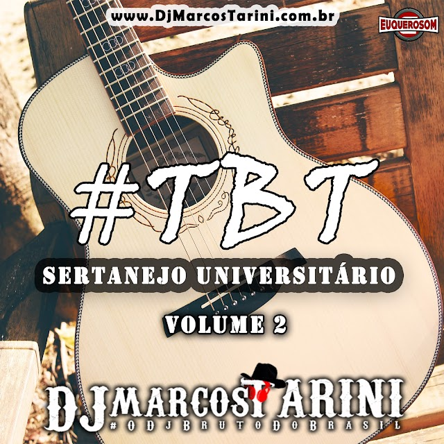 TBT Sertanejo Universitário Vol.02 - Dj Marcos Tarini