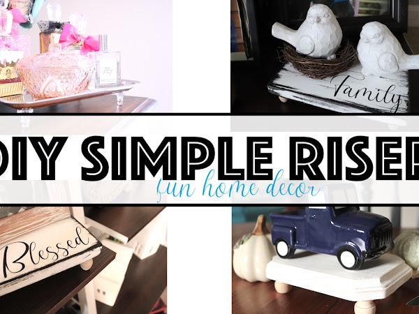 6 DIY Simple and Budget Friendly Home Decor Risers Farmhouse Style