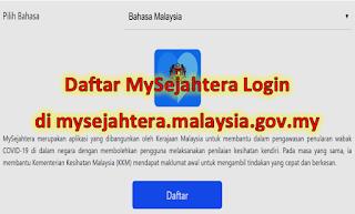 Daftar MySejahtera Login di mysejahtera.malaysia.gov.my