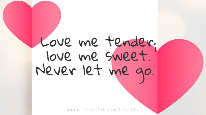 love me tender what to write on valentines day card for him