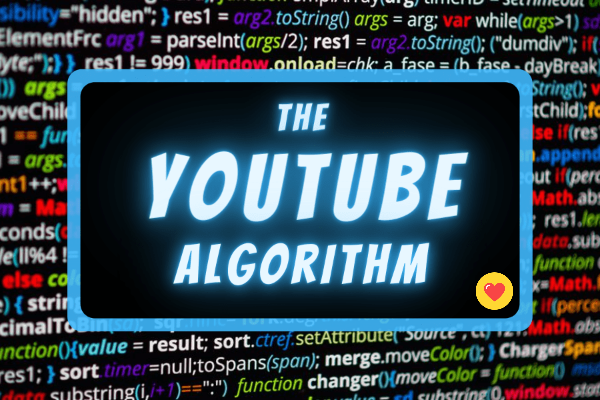 How The YouTube Algorithm Works?