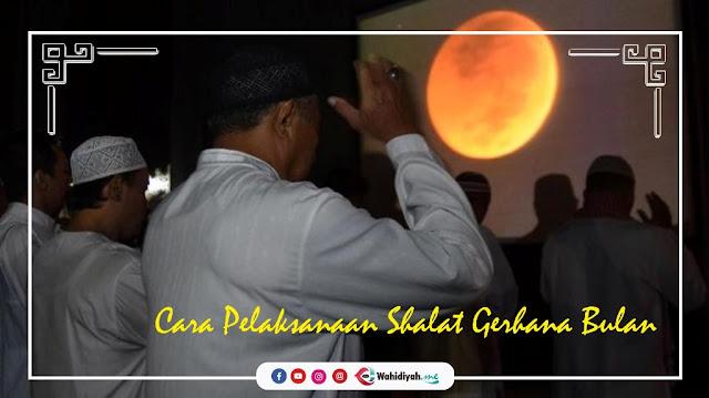 Shalat Gerhana Bulan 2021 - Cara Pelaksanaan Shalat Gerhana Bulan