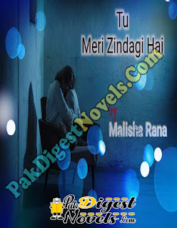 Tu Meri Zindagi Hai Novel By Malisha Rana