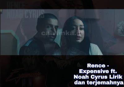 Rence - Expensive ft. Noah Cyrus Lirik dan terjemahnya