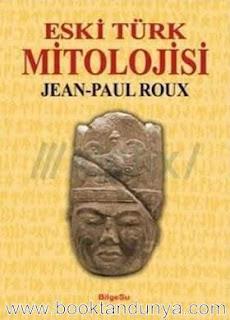 Jean-Paul Roux - Eski Türk Mitolojisi