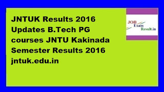 JNTUK Results 2016 Updates B.Tech PG courses JNTU Kakinada Semester Results 2016 jntuk.edu.in