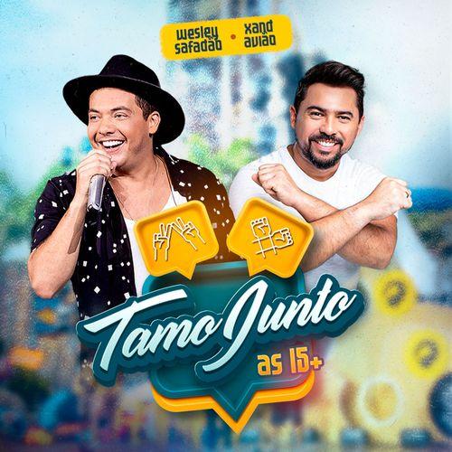 Wesley Safadão e Xand Avião - Live Tamo Junto - As 15+ - Julho- 2020