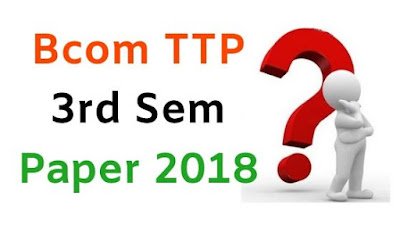 BCom (Tpp) 3rd Sem Question Papers 2018 Mdu (Maharshi Dayanand University)